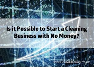 How to Start a Cleaning Business with No Money